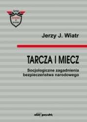 Tarcza_i_miecz._Socjologiczne_zagadnienia_bezpieczenstwa_narodowego