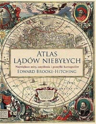 Atlas_ladow_niebylych._Najwieksze_mity__zmyslenia_i_pomylki_kartografow