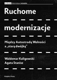 Ruchome_modernizacje._Miedzy_Autostrada_Wolnosci_a__stara_dwojka
