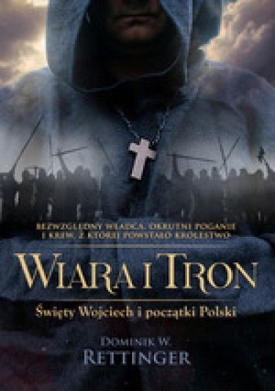 Wiara_i_tron._Swiety_Wojciech_i_poczatki_Polski
