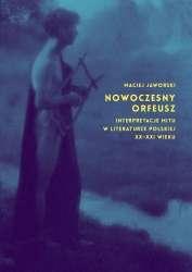 Nowoczesny_Orfeusz._Interpretacje_mitu_w_literaturze_polskiej_XX_XXI_wieku