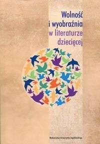 Wolnosc_i_wyobraznia_w_literaturze_dzieciecej