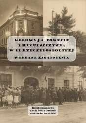 Kolomyja__Pokucie_i_Huculszczyzna_w_II_Rzeczypospolitej._Wybrane_zagadnienia