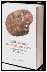 Kolekcjonerzy__zbieracze__kwestarze_w_literaturze_i_kulturze_XIX_i_XX_wieku
