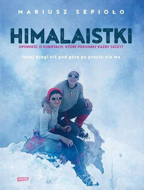 Himalaistki._Opowiesci_o_kobietach__ktore_pokonuja_kazda_gore