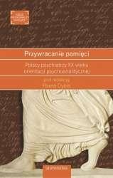 Przywracanie_pamieci._Polscy_psychiatrzy_XX_wieku_orientacji_psychoanalitycznej