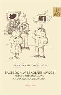 Facebook_w_szkolnej_lawce._Media_spolecznosciowe_a_edukacja_polonistyczna
