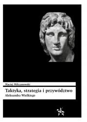 Taktyka__strategia_i_przywodztwo_Aleksandra_Wielkiego