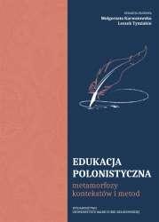 Edukacja_polonistyczna._Metamorfozy_kontekstow_i_metod