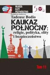 Kaukaz_polnocny__religie__polityka__elity_i_bezpieczenstwo._Tom_11
