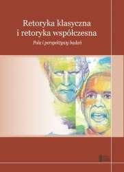 Retoryka_klasyczna_i_retoryka_wspolczesna._Pola_i_perspektywy_badan