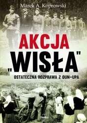 Akcja__Wisla_._Ostateczna_rozprawa_z_OUN_UPA