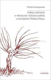 Habitus_zolnierski_w_literaturze_i_kulturze_polskiej_w_kontekscie_Wielkiej_Wojny