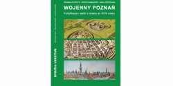 Wojenny_Poznan._Fortyfikacje_i_walki_o_miasto_do_XVIII_wieku