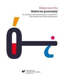 Wybieram_gramatyke__Dla_cudzoziemcow_zaawansowanych_na_poziomie_C_i_dla_studentow_kierunkow_filologicznych