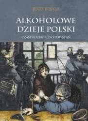 Alkoholowe_dzieje_Polski._Czasy_rozbiorow_i_powstan