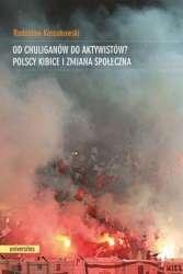 Od_chuliganow_do_aktywistow__Polscy_kibice_i_zmiana_spoleczna