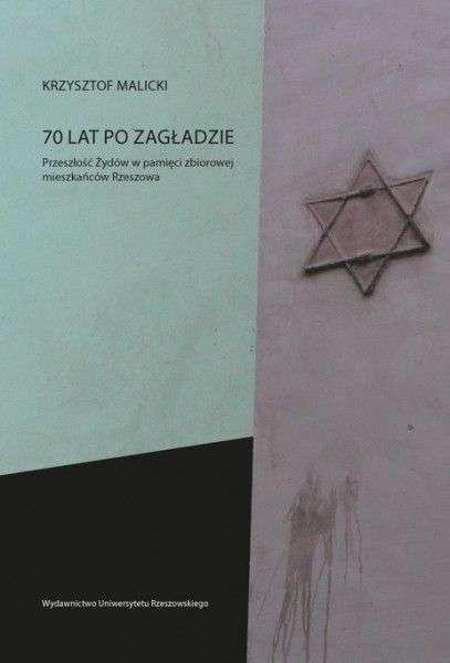 70_lat_po_zagladzie._Przeszlosc_Zydow_w_pamieci_zbiorowej_mieszkancow_Rzeszowa