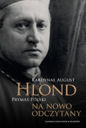 Kardynal_August_Hlond._Prymas_Polski_na_nowo_odczytany