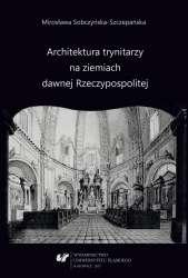 Architektura_trynitarzy_na_ziemiach_dawnej_Rzeczypospolitej