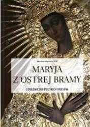 Maryja_z_Ostrej_Bramy._Strazniczka_Polskich_Kresow