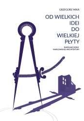 Od_wielkich_idei_do_wielkiej_plyty._Burzliwe_dzieje_warszawskiej_architektury