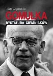 Gomulka._Dyktatura_ciemniakow