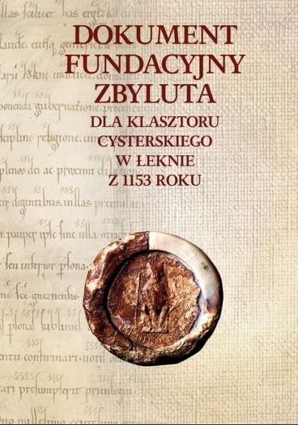 Dokument_fundacyjny_Zbyluta_dla_klasztoru_cysterskiego_w_Leknie_z_1153_roku