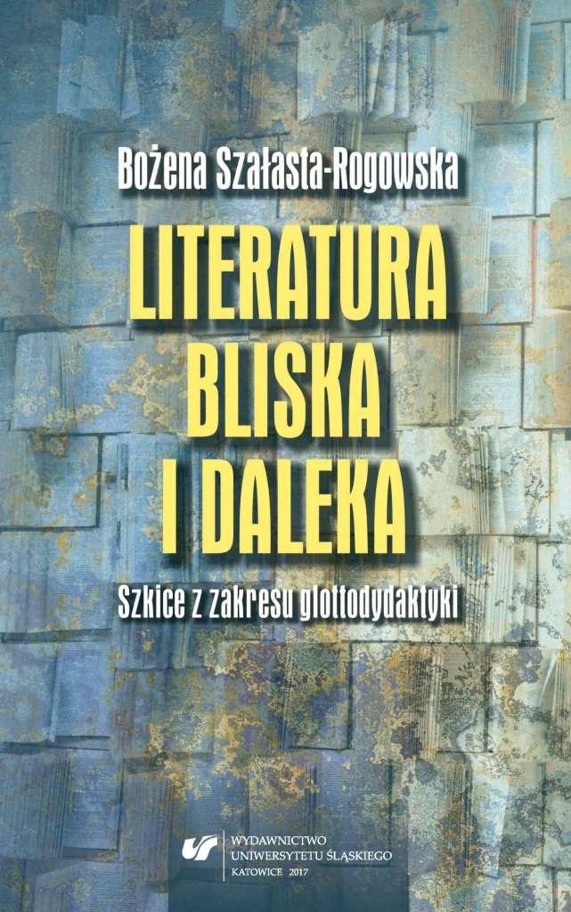 Literatura_bliska_i_daleka._Szkice_z_zakresu_glottodydaktyki