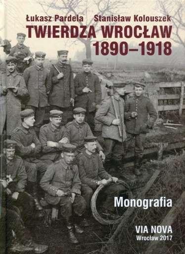 Twierdza_Wroclaw_1890_1918._Monografia