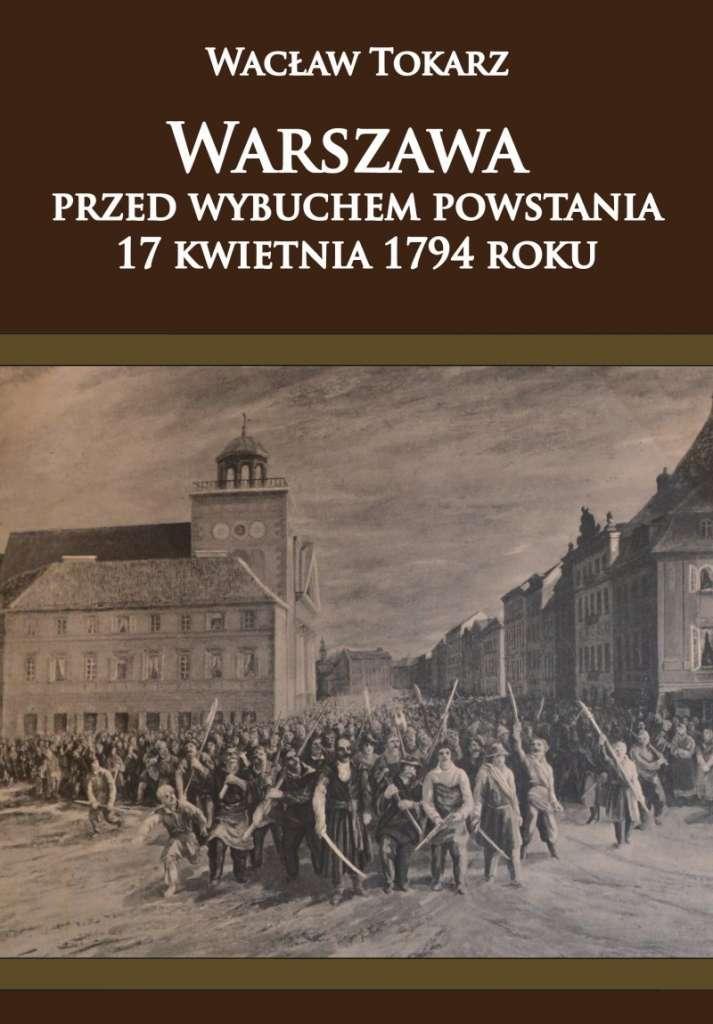 Warszawa_przed_wybuchem_powstania_17_kwietnia_1794_roku