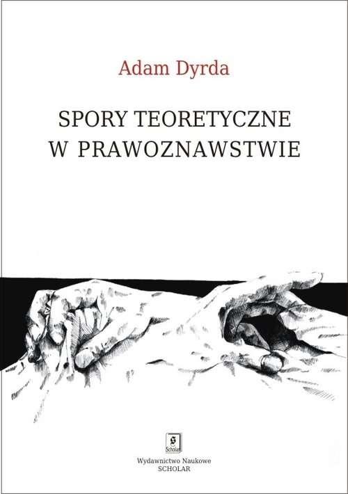 Spory_teoretyczne_w_prawoznawstwie