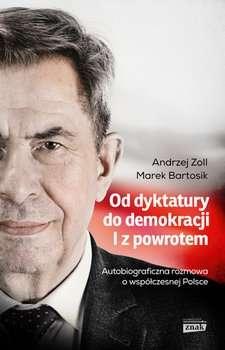 Od_dyktatury_do_demokracji._I_z_powrotem._Autobiograficzna_rozmowa_o_wspolczesnej_Polsce