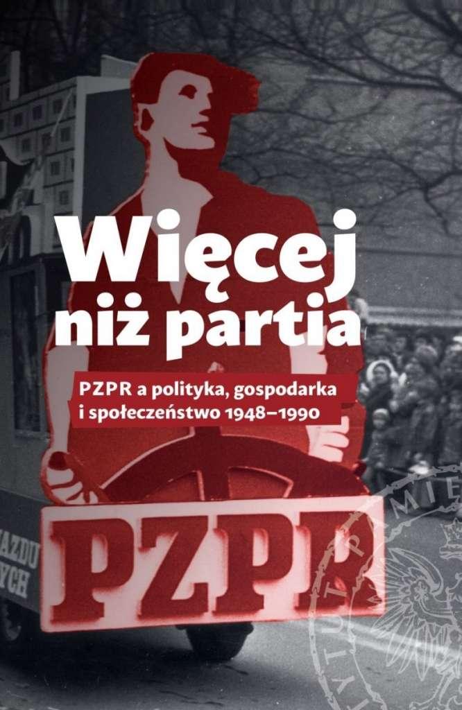 Wiecej_niz_partia._PZPR_a_polityka__gospodarka_i_spoleczenstwo_1948_1990