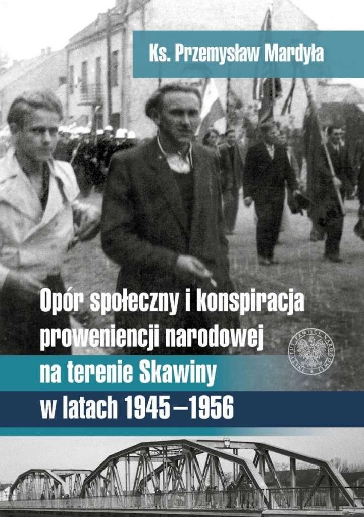 Opor_spoleczny_i_konspiracja_proweniencji_narodowej_na_terenie_Skawiny_w_latach_1945_1956