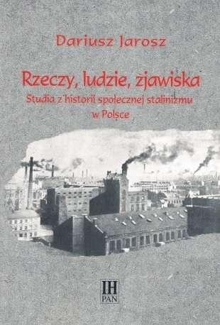 Rzeczy__ludzie__zjawiska._Studia_z_historii_spolecznej_stalinizmu_w_Polsce