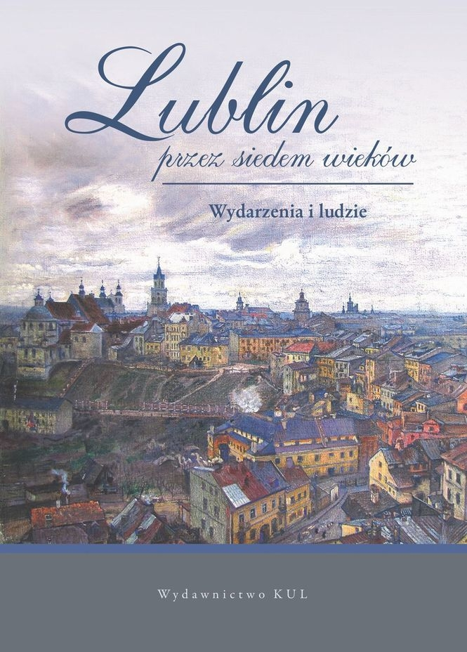 Lublin_przez_siedem_wiekow._Wydarzenia_i_ludzie
