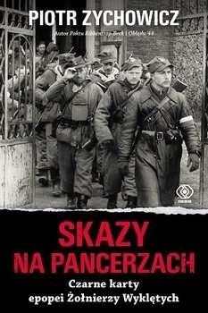 Skazy_na_pancerzach._Czarne_karty_epopei_Zolnierzy_Wykletych