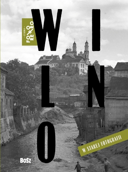 Wilno_i_Wilenszczyzna_w_starej_fotografii