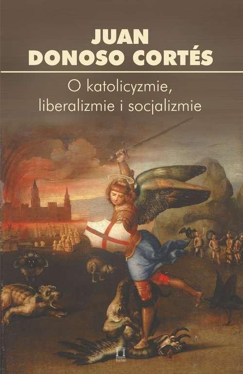 O_katolicyzmie__liberalizmie_i_socjalizmie