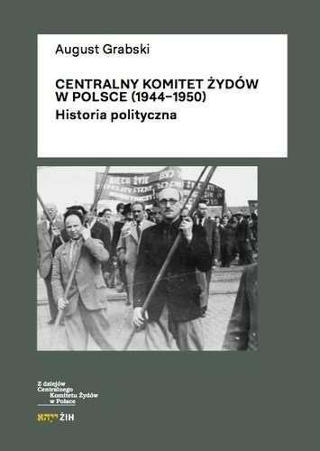 Centralny_Komitet_Zydow_w_Polsce__1944_1950_._Historia_polityczna