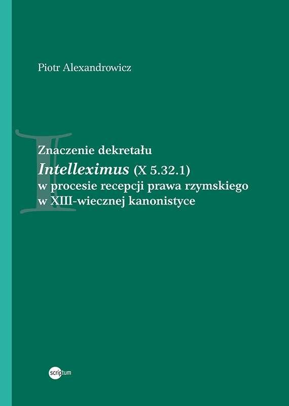 Znaczenie_dekretalu_Intelleximus__X_5.32.1__w_procesie_recepcji_prawa_rzymskiego_w_XIII_wiecznej_kanonistyce