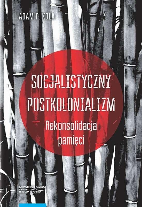 Socjalistyczny_postkolonializm._Rekonsolidacja_pamieci