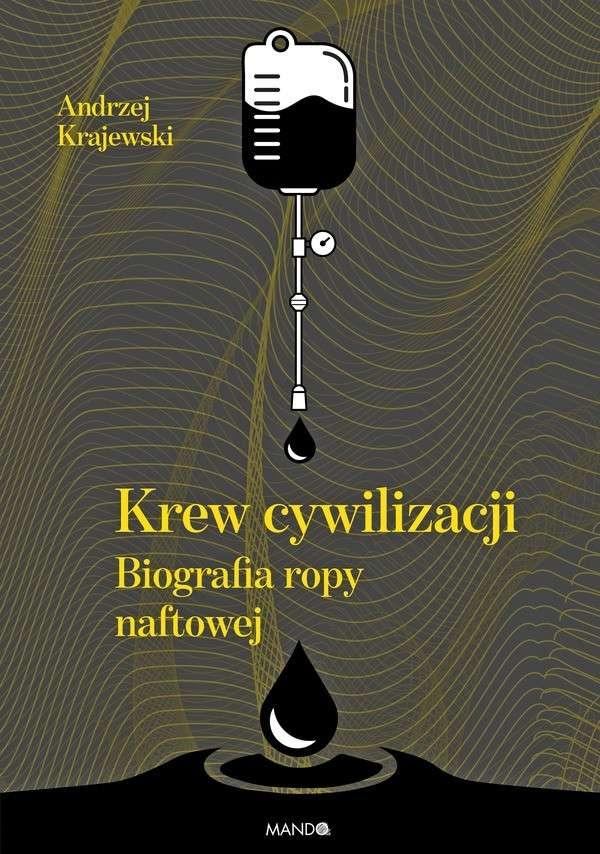 Krew_cywilizacji._Biografia_ropy_naftowej