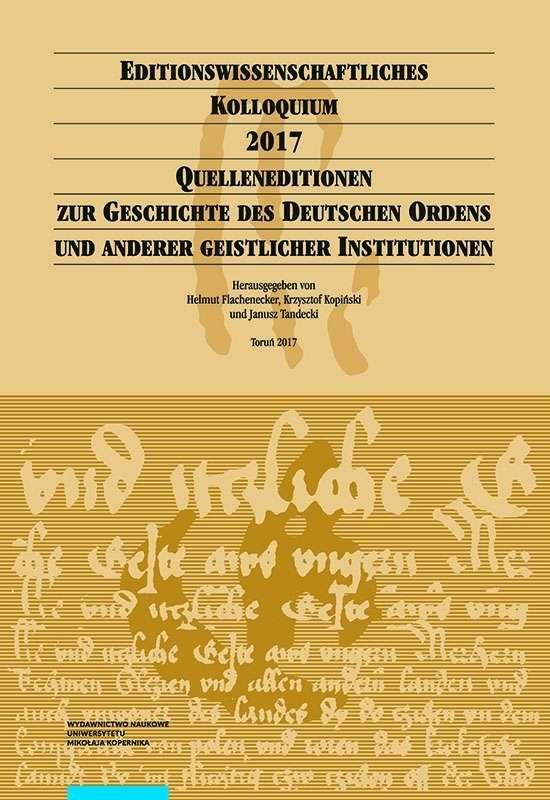 Editionswissenchaftliches_Kolloquium_2017._Quelleneditionen_zur_Geschichte_des_Deutschen_Ordens_und_anderer_geistlicher_Institutionen