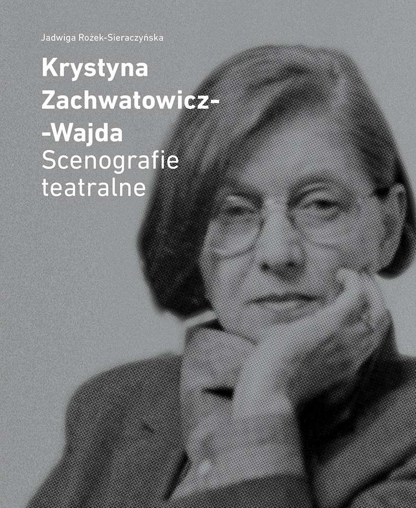 Krystyna_Zachwatowicz_Wajda._Scenografie_teatralne