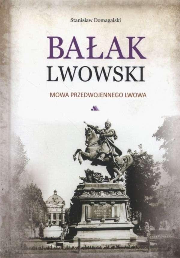 Balak_lwowski._Mowa_przedwojennego_Lwowa