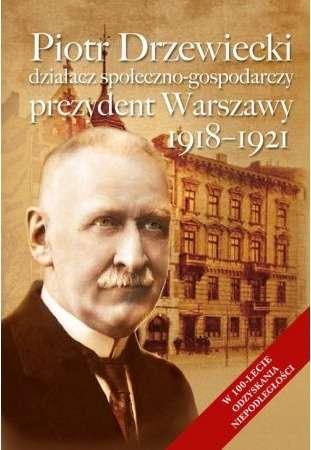 Piotr_Drzewiecki__dzialacz_spoleczno_gospodarczy__prezydent_Warszawy_1918_1921