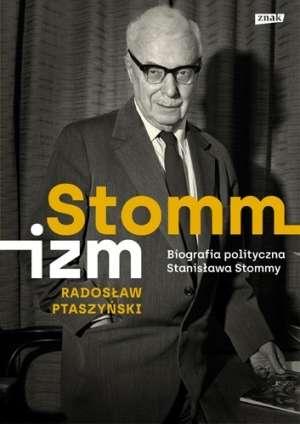 Stommizm._Biografia_polityczna_Stanislawa_Stommy