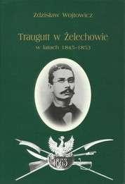 Traugutt_w_Zelechowie_w_latach_1845_1853